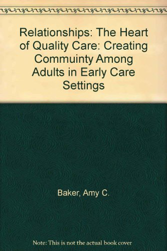relationships-the-heart-of-quality-care-creating-community-among-adults-in-early-care-settings