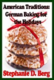 American Traditions: German Baking for the Holidays