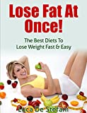Lose Your Belly Fat!: Diets Advice From The Experts (Beverly Hills Diet, Paleo Diet, Best Diets for Women, Lose Weight Fast)