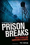 The Mammoth Book of Prison Breaks (1472100239) by Paul Simpson