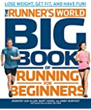 The Runner's World Big Book of Running for Beginners:�Lose Weight, Get Fit, and Have Fun!