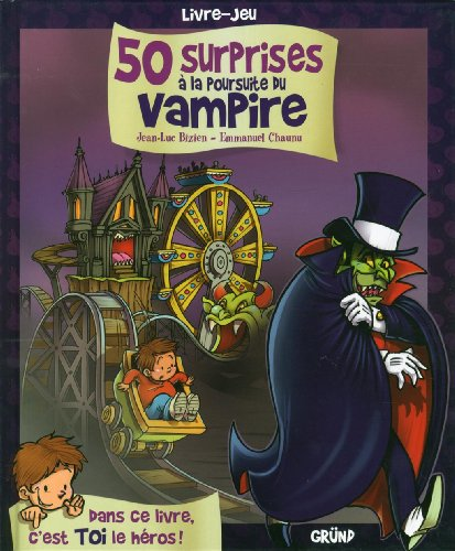 50 surprises à la poursuite du vampire : livre jeu