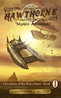 (FREE on 1/31) Hawthorne: Chronicles Of The Brass Hand: Mystirio Astronomiki by Christopher C. Meeker - http://eBooksHabit.com
