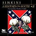 A History of the South, Volume 2: The Kingdom of Cotton (       UNABRIDGED) by Francis Butler Simkins Narrated by Charlton Griffin