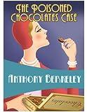The Poisoned Chocolates Case (Golden Age Classics)