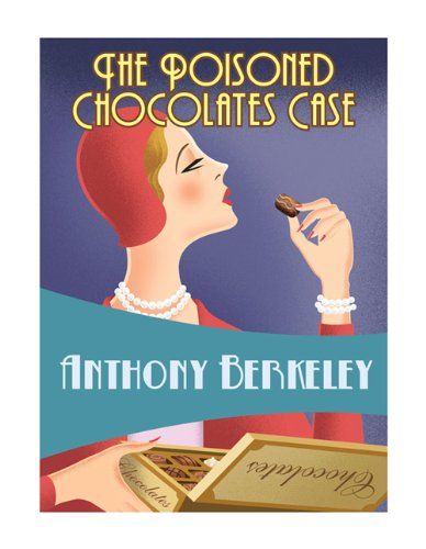 The Poisoned Chocolates Case (Golden Age Classics), by Anthony Berkeley