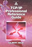 TCP/IP professional reference guide