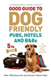 img - for Good Guide to Dog Friendly Pubs, Hotels and B&Bs: 5th Edition book / textbook / text book