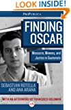 Finding Oscar: Massacre, Memory, and Justice in Guatemala (Kindle Single)