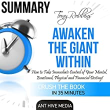 Summary of Tony Robbins' Awaken the Giant Within: How to Take Immediate Control of Your Mental, Emotional, Physical and Financial Destiny! | Livre audio Auteur(s) :  Ant Hive Media Narrateur(s) : Commodore James
