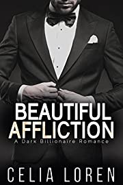 Beautiful Affliction (A Dark Billionaire Romance)
