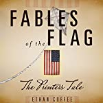 The Printer's Tale: Fables of the Flag Series #1 | Ethan Coffee