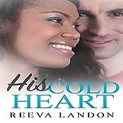 His Cold Heart   Reeva Landon