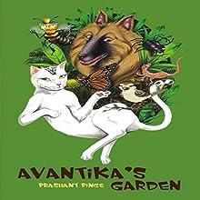 Avantika's Garden | Livre audio Auteur(s) : Prashant Pinge Narrateur(s) : Mayla F. Granado