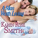 A Man Worth Loving: Finding Mr. Right Series (       UNABRIDGED) by Karen Rose Smith Narrated by Craig Jessen