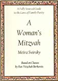 img - for A Woman's Mitzvah: A Fully Sourced Guide to the Laws of Family Purity book / textbook / text book