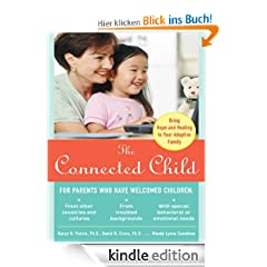 The Connected Child : Bring Hope and Healing to Your Adoptive Family