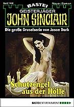 John Sinclair - Folge 1988: Schutzengel Aus Der Hölle (german Edition)