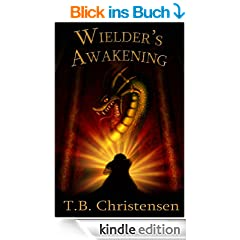 Wielder's Awakening (Wielder Trilogy Book 1) (English Edition)