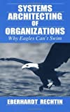 img - for By Eberhardt Rechtin Systems Architecting of Organizations: Why Eagles Can't Swim (Systems Engineering) (1st Frist Edition) [Hardcover] book / textbook / text book