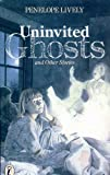 Uninvited Ghosts and Other Stories (0140319662) by Lively, Penelope