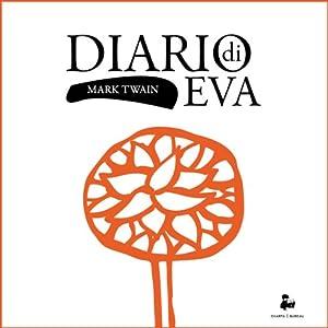 Diario di Eva [Eve's Diary] | [Mark Twain]