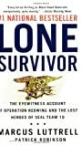By Marcus Luttrell: Lone Survivor: The Eyewitness Account of Operation Redwing and the Lost Heroes of SEAL Team 10
