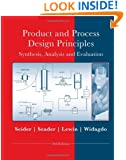 Product and Process Design Principles: Synthesis, Analysis and Design