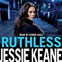 Ruthless (       UNABRIDGED) by Jessie Keane Narrated by Karen Cass