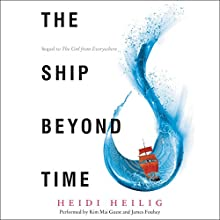 The Ship Beyond Time Audiobook by Heidi Heilig Narrated by Kim Mai Guest, James Fouhey