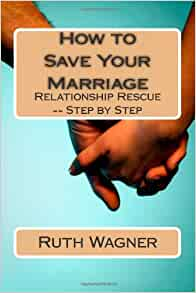 How to Save Your Marriage: Relationship Rescue -- Step by ...