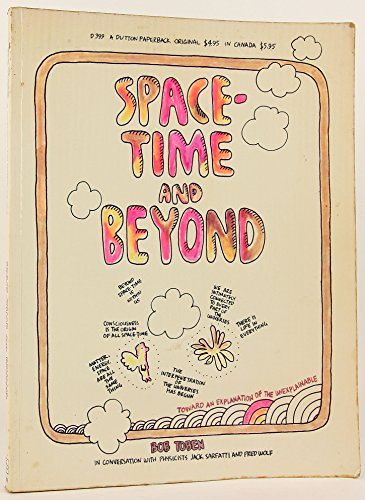 Space-Time and Beyond: Toward an Explanation of the Unexplainable, by Bob Toben, Jack Sarfatti, Fred Wolf