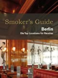 : Smoker's Guide Berlin: Die Top Locations für Raucher