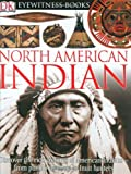 img - for North American Indian (DK Eyewitness Books) by David Hamilton Murdoch (11-Apr-2005) Hardcover book / textbook / text book