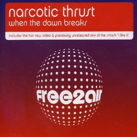 Narcotic Thrust - When the Dawn Breaks [UK-Import] - Zortam Music