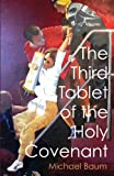 Michael Baum The Third Tablet of the Holy Covenant