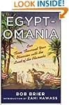 Egyptomania: Our Three Thousand Year...