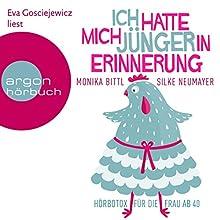 Ich hatte mich jünger in Erinnerung: Hörbotox für die Frau ab 40 Hörbuch von Monika Bittl, Silke Neumayer Gesprochen von: Eva Gosciejewicz