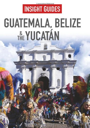 Guatemala, Belize & Yucatan (Insight Guides)