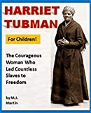 Harriet Tubman for Children: The Courageous Woman Who Led Countless Slaves to Freedom (Black History for Children Series)
