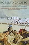 The Ruin Of Kasch (0099576317) by Roberto Calasso