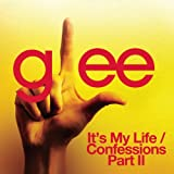 It's My Life / Confessions Part II (Glee Cast Version)