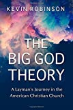 img - for The Big God Theory: A Layman's Journey in the American Christian Church book / textbook / text book