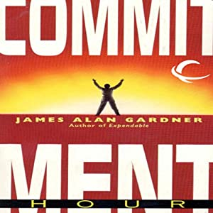Commitment Hour: League of Peoples, Book 2 | [James Alan Gardner]