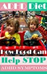 ADHD and Diet: How Food Can Help Stop...