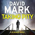 Taking Pity Audiobook by David Mark Narrated by Toby Longworth