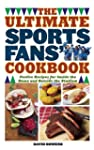 The Ultimate Sports Fans' Cookbook: F...
