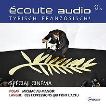 Écoute audio - Spécial cinéma. 05/2015: Französisch lernen Audio - Kino-Special (       UNABRIDGED) by div. Narrated by div.