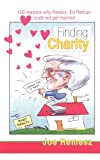 100 Reasons Why Realtor, Ed Remus Could not Get Married: Finding Charity