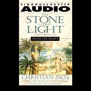 Nefer the Silent: Stone of Light, Volume 1 | [Christian Jacq]